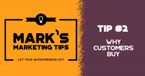 Marketing Tip: Why Customers Buy