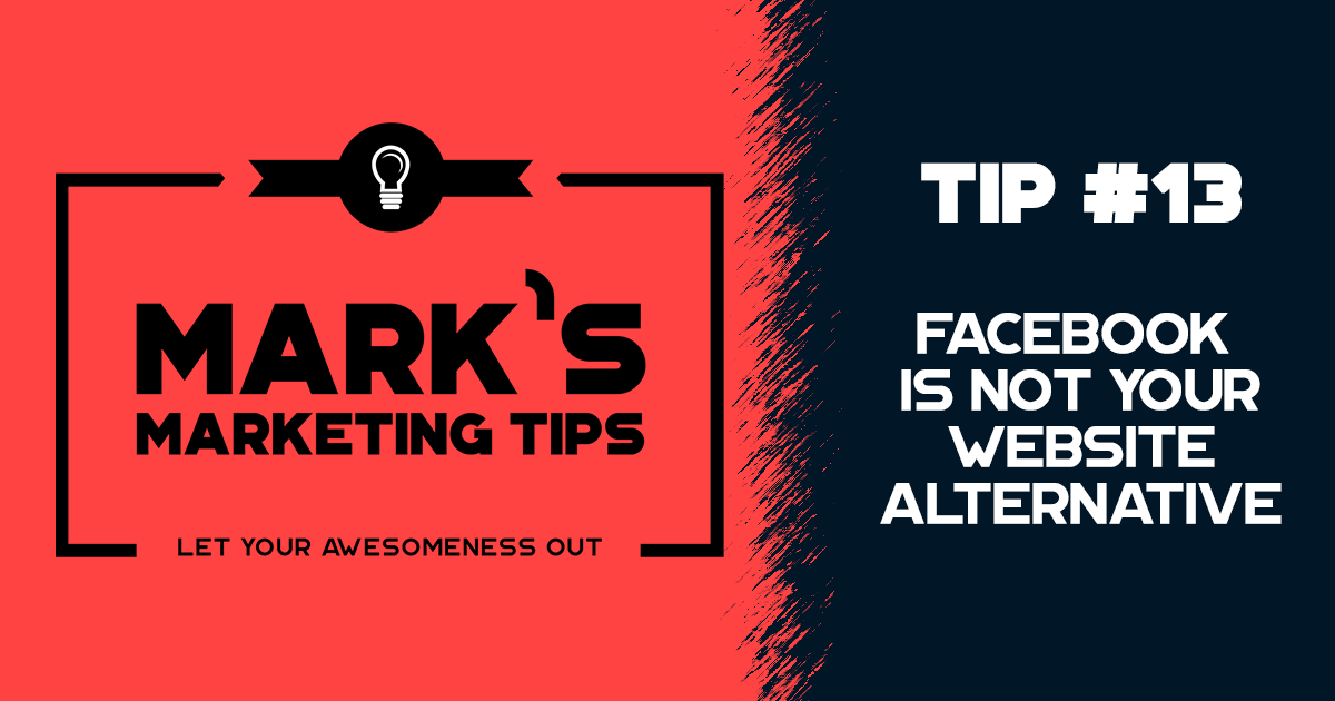 Your Facebook Page is Not a Website Alternative