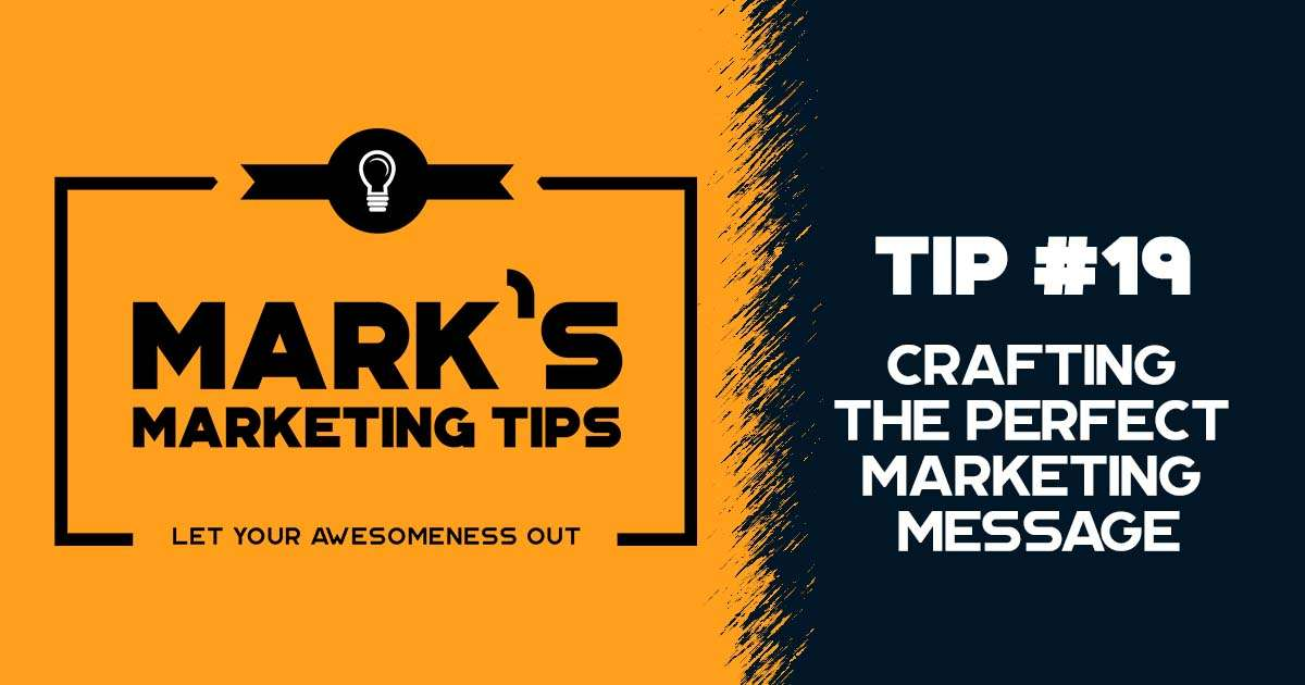Crafting the Perfect Marketing Message
